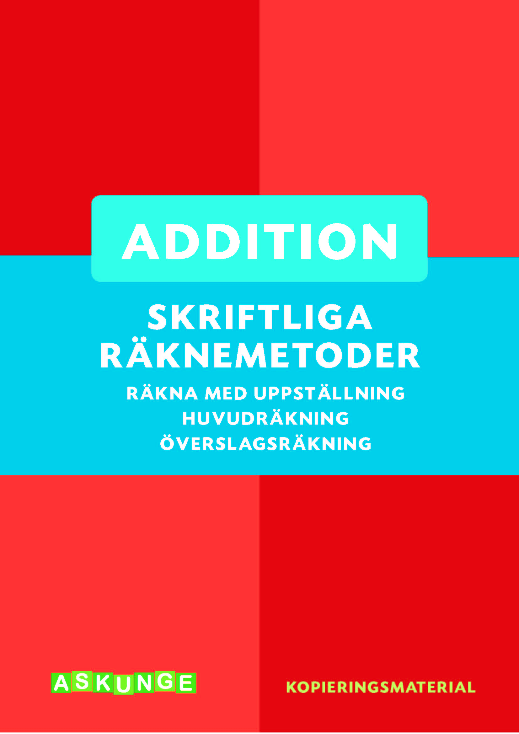 Skriftliga räknemetoder Addition